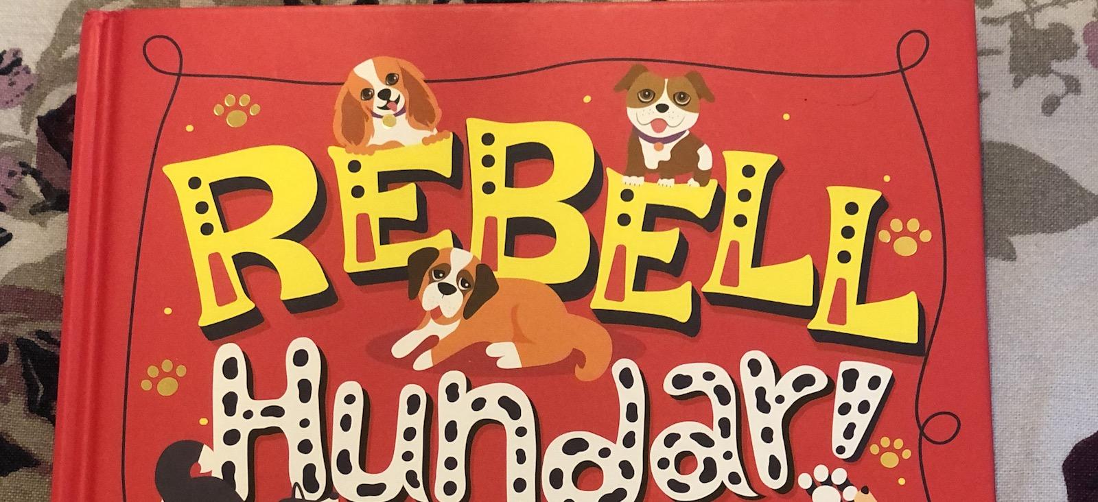 Rebell hundar!